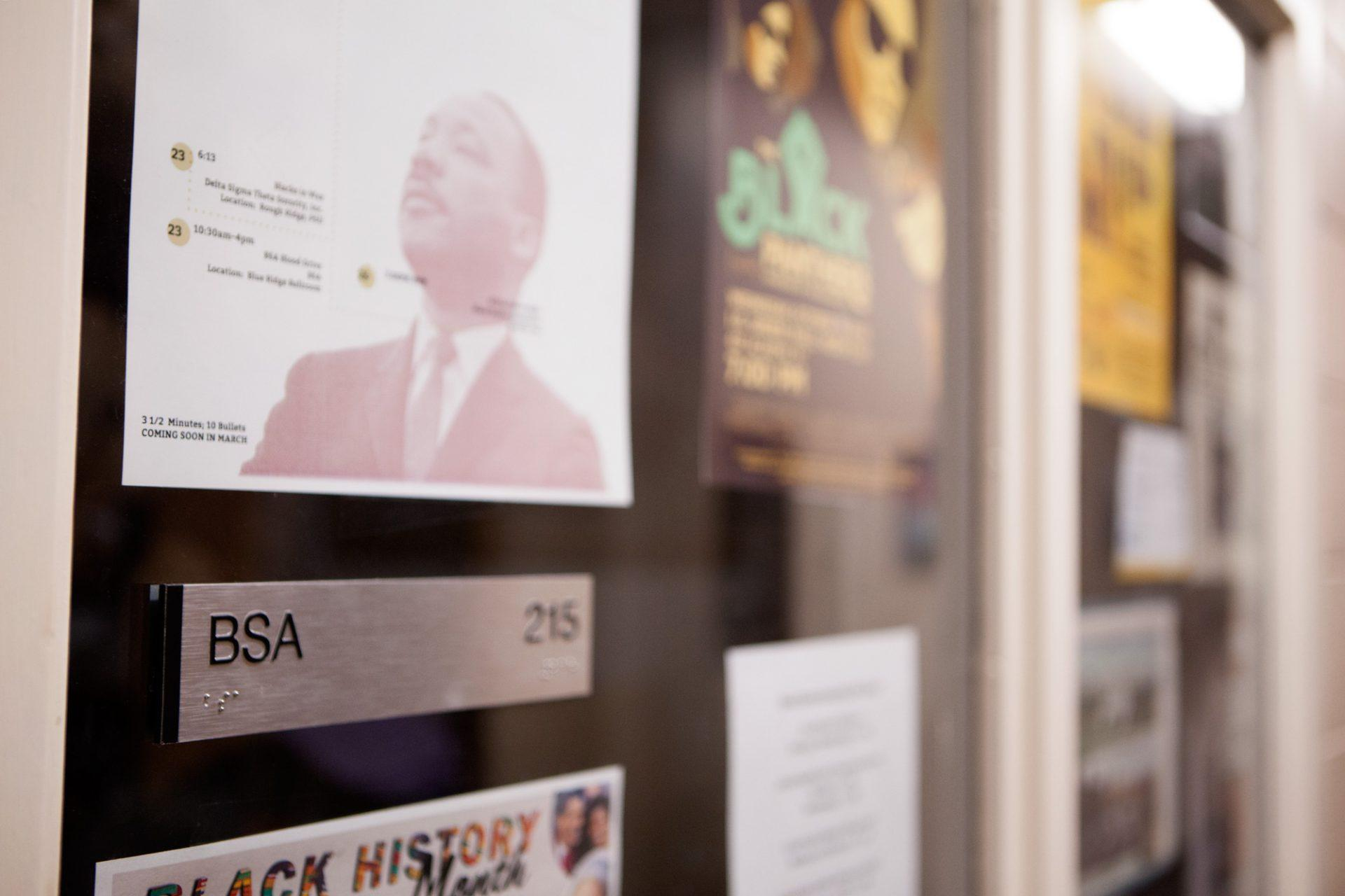 Posters displayed outside of the Black Student Association. BSA is located in room 215 of Plemmons Student Union.